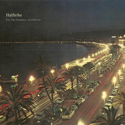 HALFTRIBE   For The Summer, Or Forever (Dronarivm) - CD