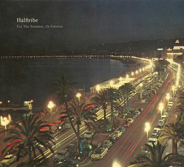 HALFTRIBE | For The Summer, Or Forever (Dronarivm) – CD