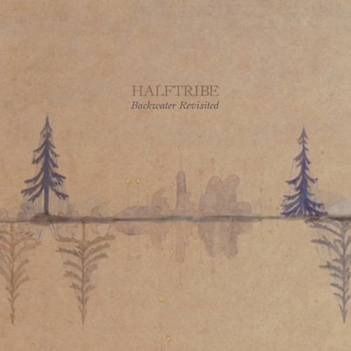 HALFTRIBE | Backwater Revisited (Dronarivm) - CD