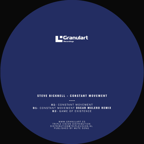 STEVE BICKNELL | Constant Movement (Granulart Recordings) - EP