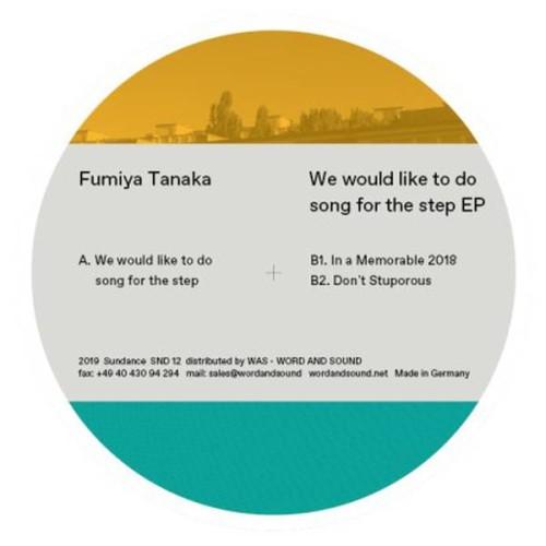 FUMIYA TANAKA | We Would Like To Do Song For The Step (Sundance)