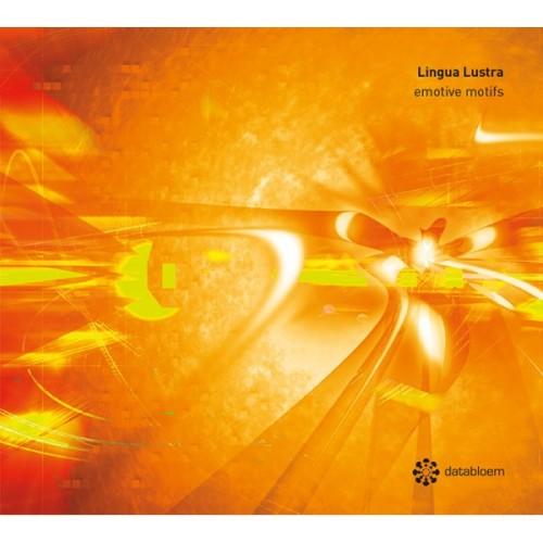 LINGUA LUSTRA | Emotive Motifs (Databloem) - CD
