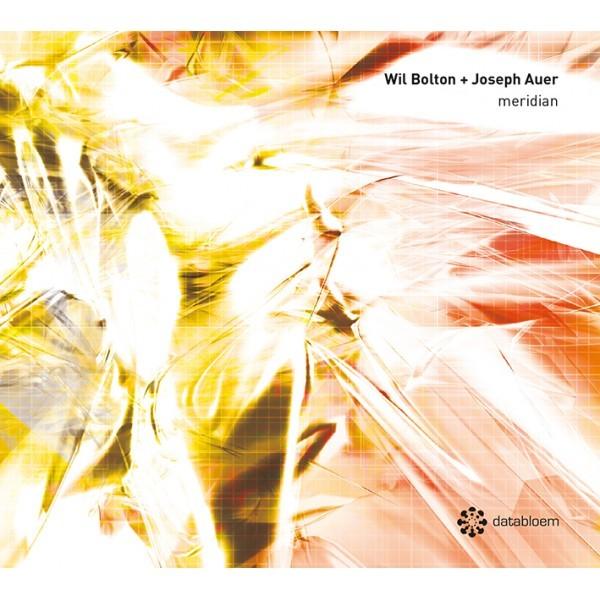 WIL BOLTON + JOSEPH AUER | Meridian (Databloem) – CD