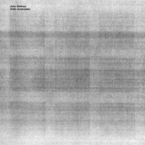 JOHN BELTRAN | Hallo Androiden (Delsin Records) - LP
