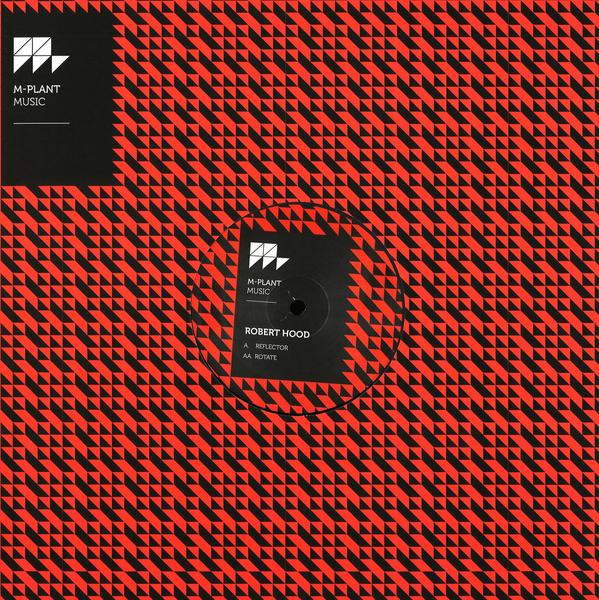 ROBERT HOOD | Reflector / Rotate (M-Plant) – EP