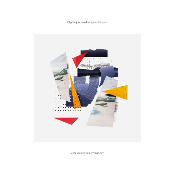 OLGA WOJCIECHOWSKA | Infinite Distances (ASIP) – LP