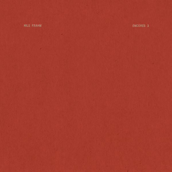 NILS FRAHM | Encore 3 (Erased Tapes Records) – EP