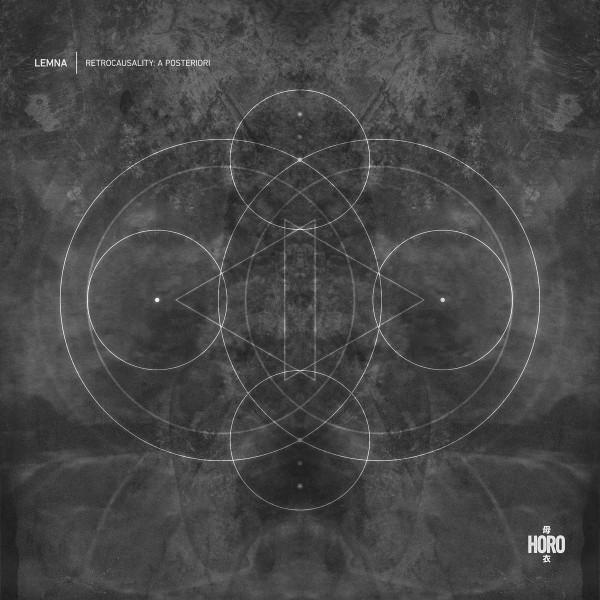 LEMNA | Retrocausality: A Posteriori (Horo) – EP