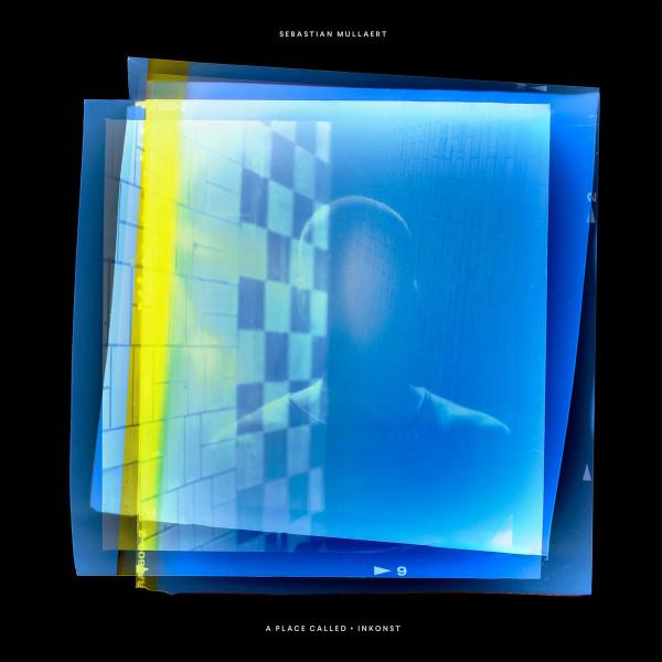 SEBASTIAN MULLAERT | A Place Called Inkonst (Kontra-Musik) – 2xLP