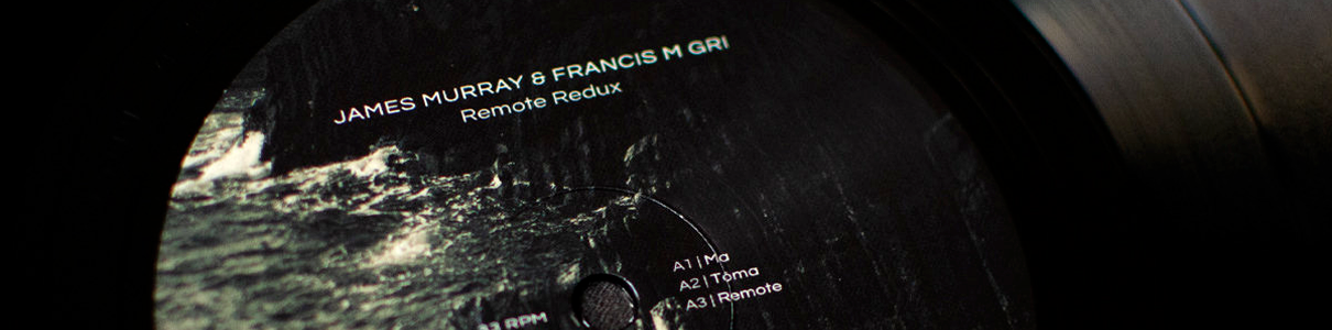 JAMES MURRAY & FRANCIS M GRI | Remote Redux (Ultimae)