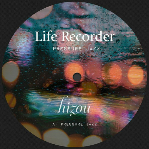 LIFE RECORDER | Pressure Jazz (Hizou Deep Rooted Music)