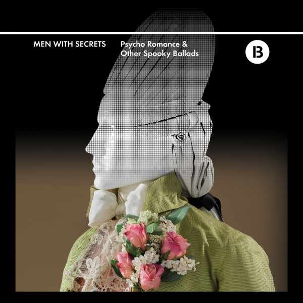 MEN WITH SECRETS | Psycho Romance & Other Spooky Ballads – LP