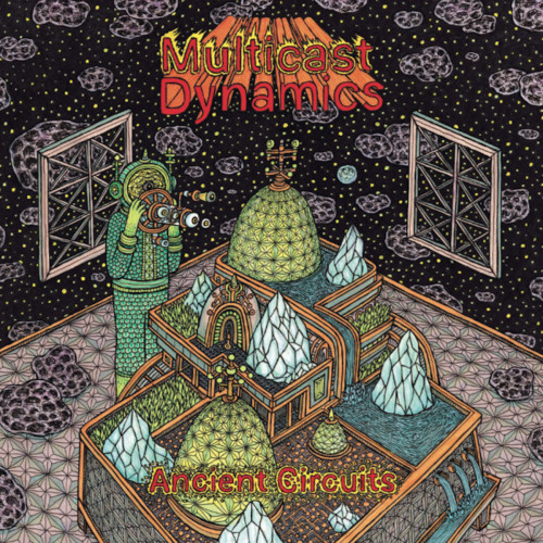 MULTICAST DYNAMICS | Ancient Circuits (Astral Industries) - 2xLP