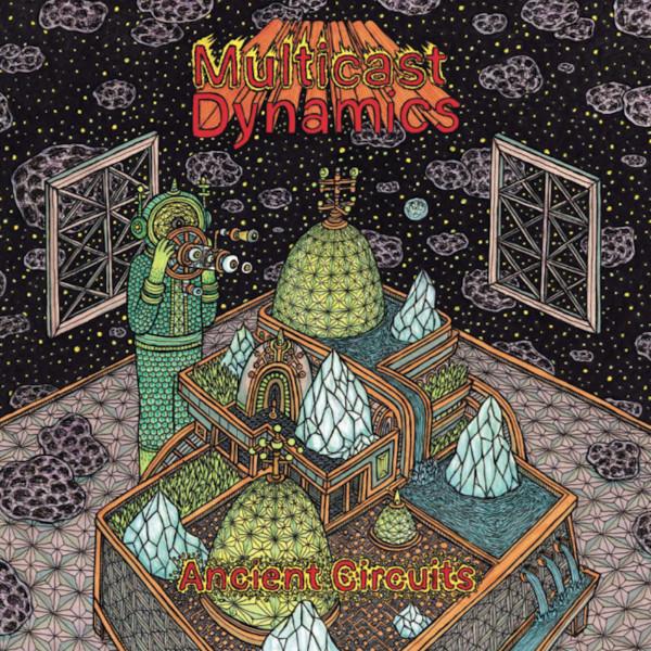 MULTICAST DYNAMICS | Ancient Circuits (Astral Industries) – 2xLP