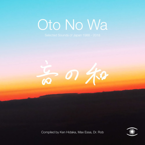 Oto No Wa: Selected Sounds Of Japan 1988-2018 (Music For Dreams)