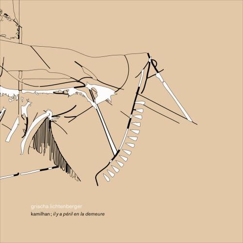 GRISCHA LICHTENBERGER | Kamilhan; Il y A Péril En la Demeure - CD