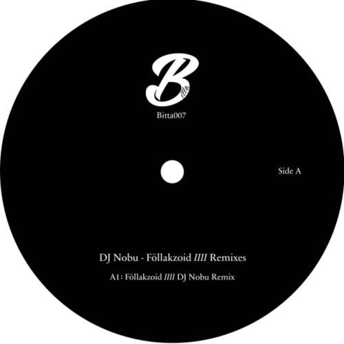 DJ NOBU | Föllakzoid IIII Remixes (Bitta) - EP