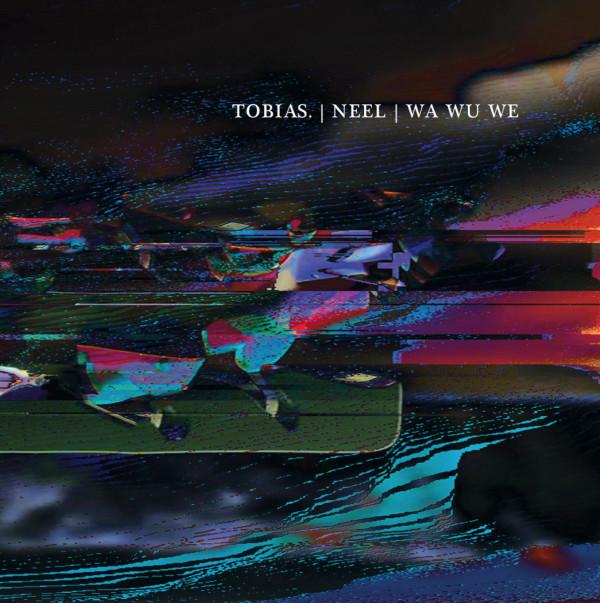 TOBIAS. / NEEL / WA WU WE | Konstrukt 012 (Konstrukt) – EP