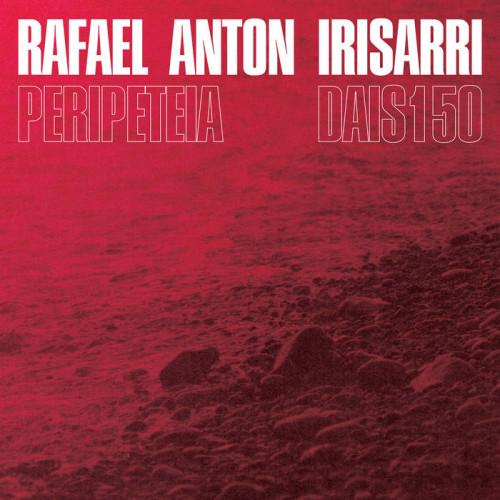 RAFAEL ANTON IRISARRI | Peripeteia (Dais Record) - LP
