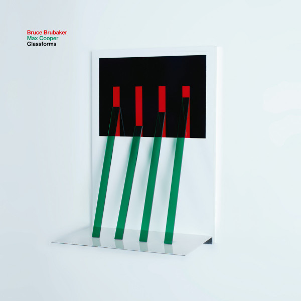 BRUCE BRUBAKER, MAX COOPER | Glassforms (Infiné) – CD/2xLP