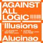 AGAINST ALL LOGIC | Illusions Of Shameless Abundance