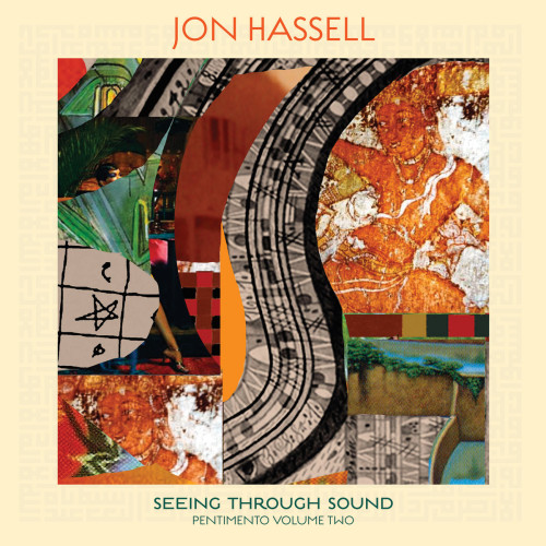 JON HASSELL | Seeing Through Sound (Ndeya) - CD/LP