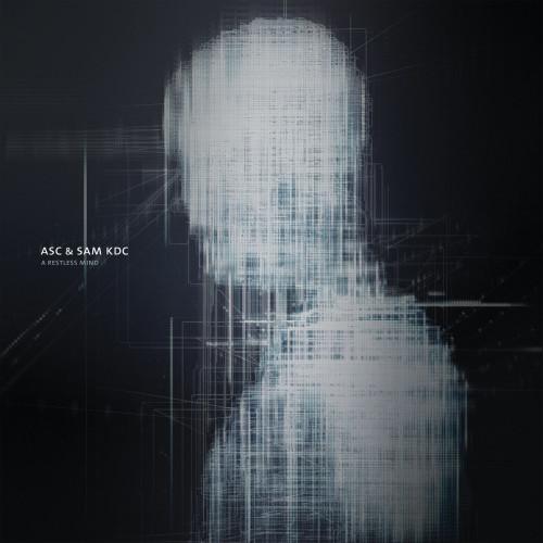 ASC & SAM KDC | A Restless Mind (Auxiliary) - LP