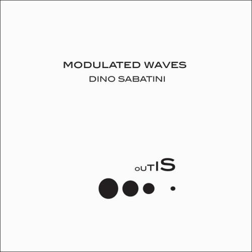 DINO SABATINI | Modulated Waves (Outis Music) - EP