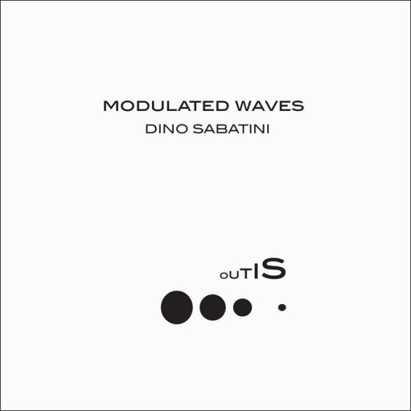 DINO SABATINI | Modulated Waves (Outis Music) – EP