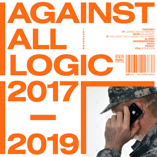 AGAINST ALL LOGIC | 2017 – 2019 (Other People) – 3xLP