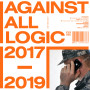 AGAINST ALL LOGIC | 2017 - 2019 (Other People) - 3xLP