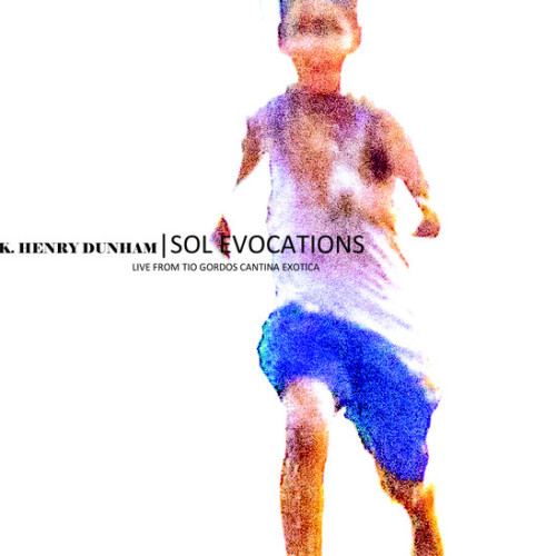 KEVIN HENRY DUNHAM | Sol Evocations (13) - CD