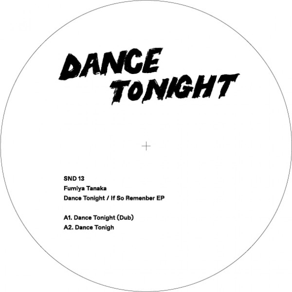 FUMIYA TANAKA | Dance Tonight / If So Remember (Sundance) – EP