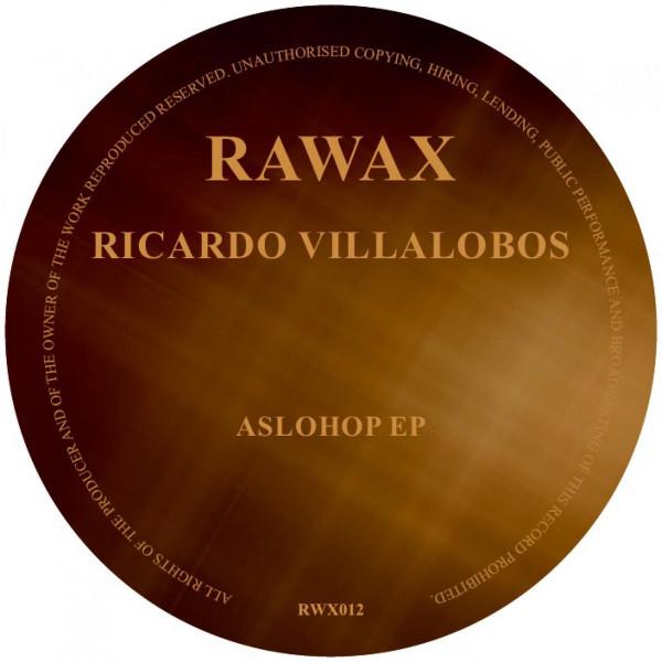 RICARDO VILLALOBOS | AsloHop EP (Rawax) – EP