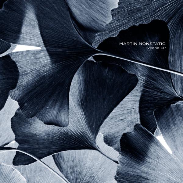 MARTIN NONSTATIC | Vyana EP (Ultimae) – EP/DIGITAL