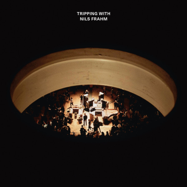 NILS FRAHM | Tripping with Nils Frahm (Erased Tapes Records)