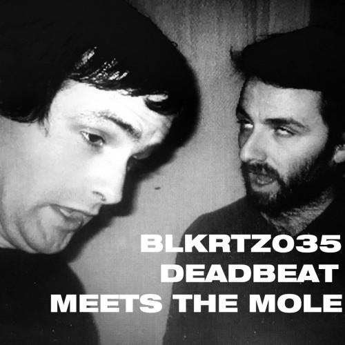 DEADBEAT & THE MOLE | Deadbeat Meets the Mole (BLKRTZ)
