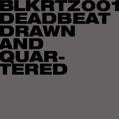DEADBEAT | Drawn And Quartered (BLKRTZ) - CD