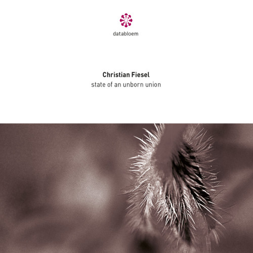 CHRISTIAN FIESEL | State Of An Unborn Union (Databloem) - 2xCD