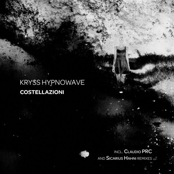 KRYSS HYPNOWAVE | Constellazioni (No Way Records) – EP
