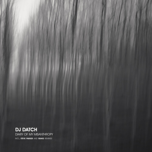 DJ DATCH | Diary Of My Misanthropy (No Way Records) - EP
