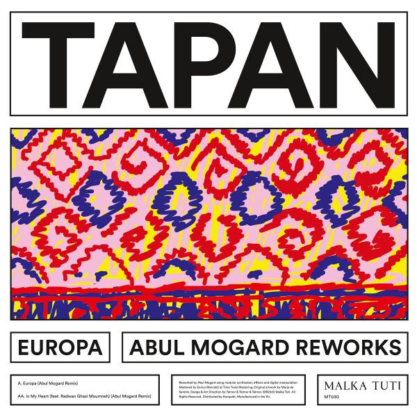 TAPAN   Europa – Abul Mogard Reworks (Malka Tuti ) – EP