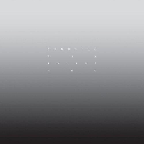 KANGDING RAY | Solens Arc (Raster) - EP