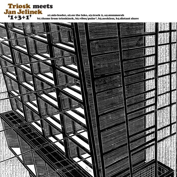 TRIOSK MEETS JAN JELINEK | 1+3+1 (Faitiche) – LP