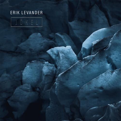 ERIK LEVANDER | Jökel (Glacial Movements Records) - CD
