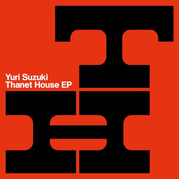 YURI SUZUKI | Thanet House EP (Accidental Jnr) – EP