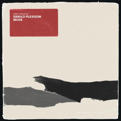 Fabric Presents Danilo Plessow / MCDE (Fabric Records) - 2xLP
