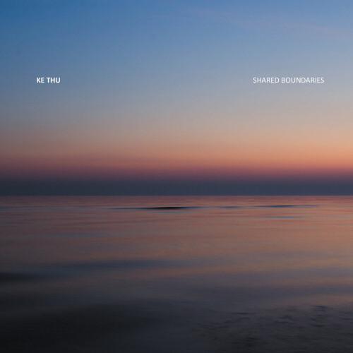 KE THU | Shared Boundaries (13) - CD