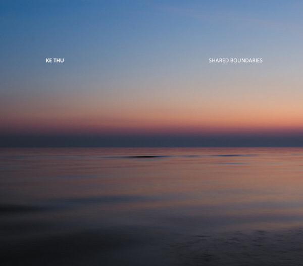 KE THU   Shared Boundaries (13) – CD