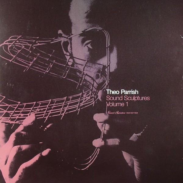 THEO PARRISH Sound Sculptures vol.1 (Sound Signature)